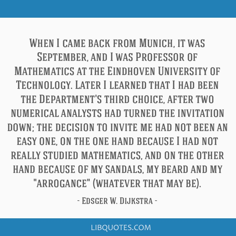 When I came back from Munich, it was September, and I was Professor of Mathematics at the Eindhoven University of Technology. Later I learned that I...