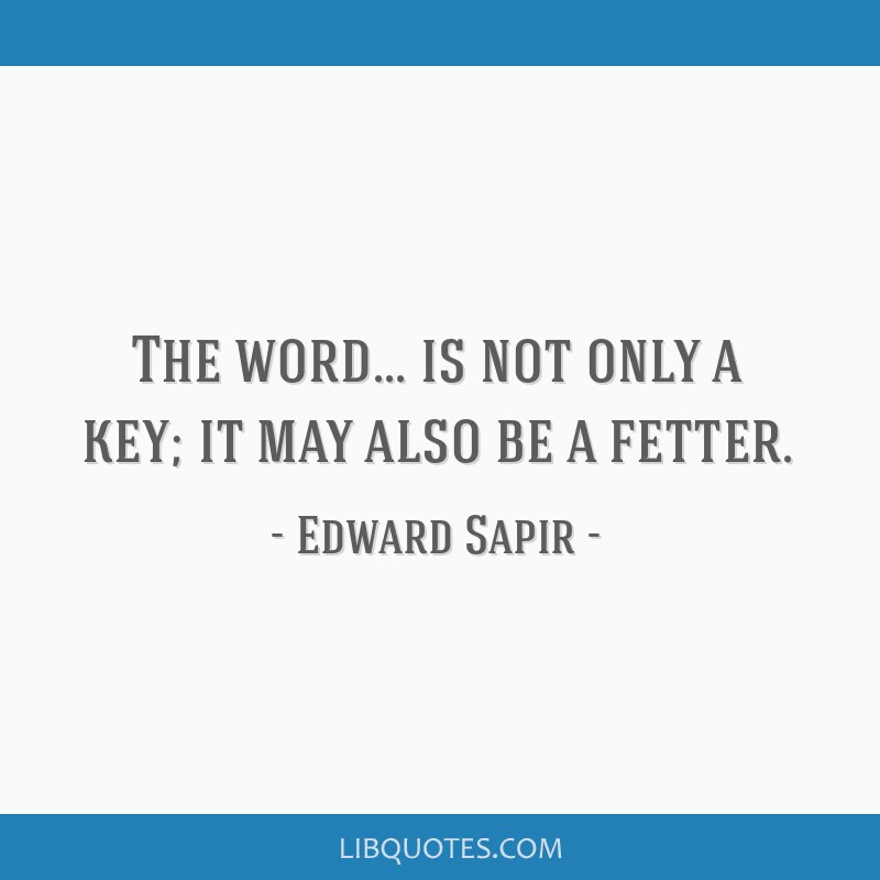 The word... is not only a key; it may also be a fetter.