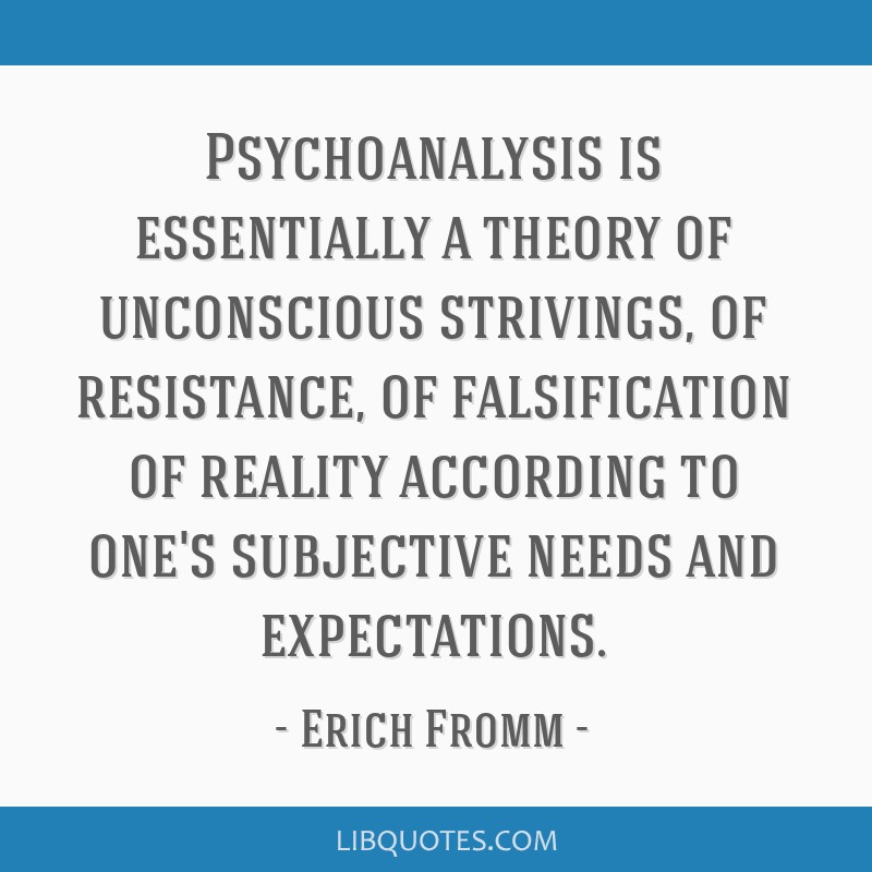 Psychoanalysis Is Essentially A Theory Of Unconscious Strivings Of