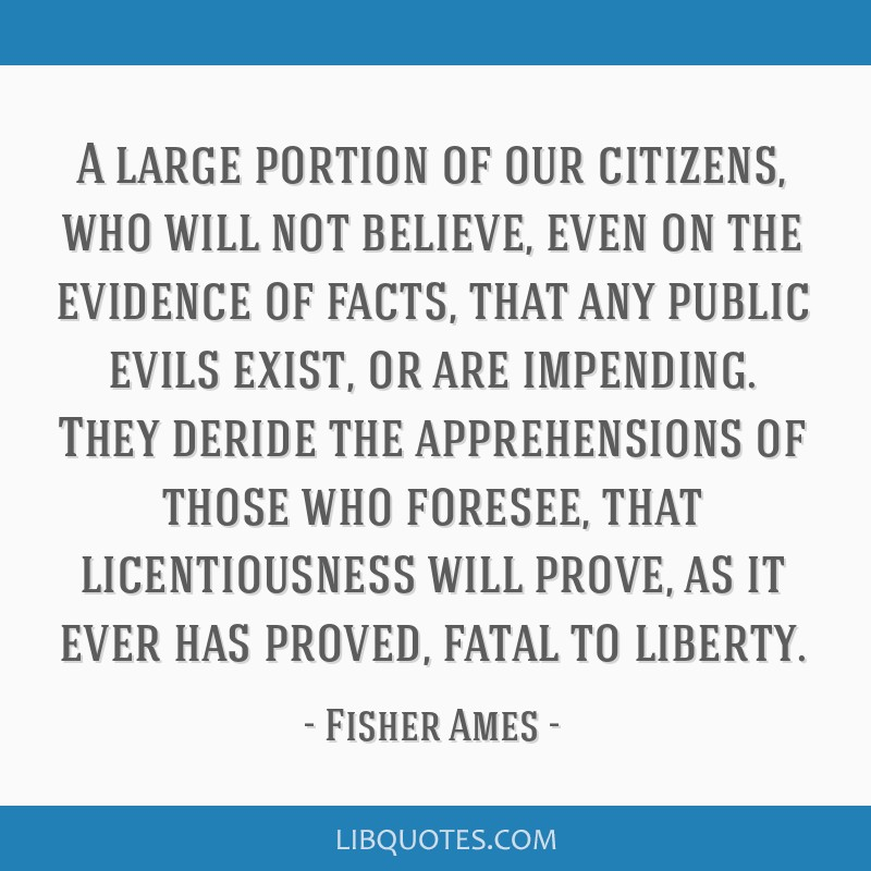 A large portion of our citizens, who will not believe, even on the evidence of facts, that any public evils exist, or are impending. They deride the...