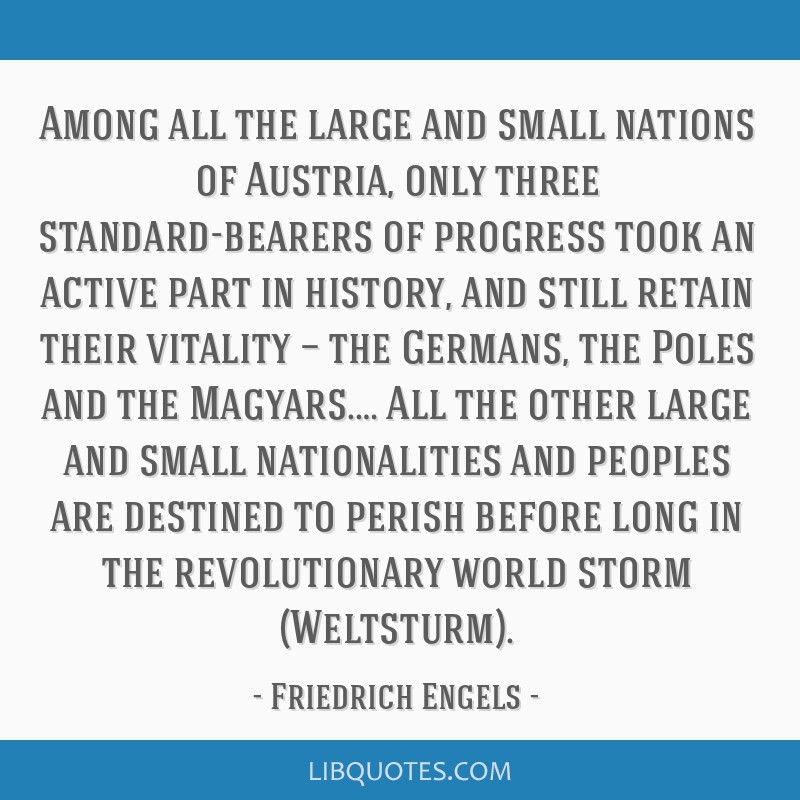 Among all the large and small nations of Austria, only three standard-bearers of progress took an active part in history, and still retain their...