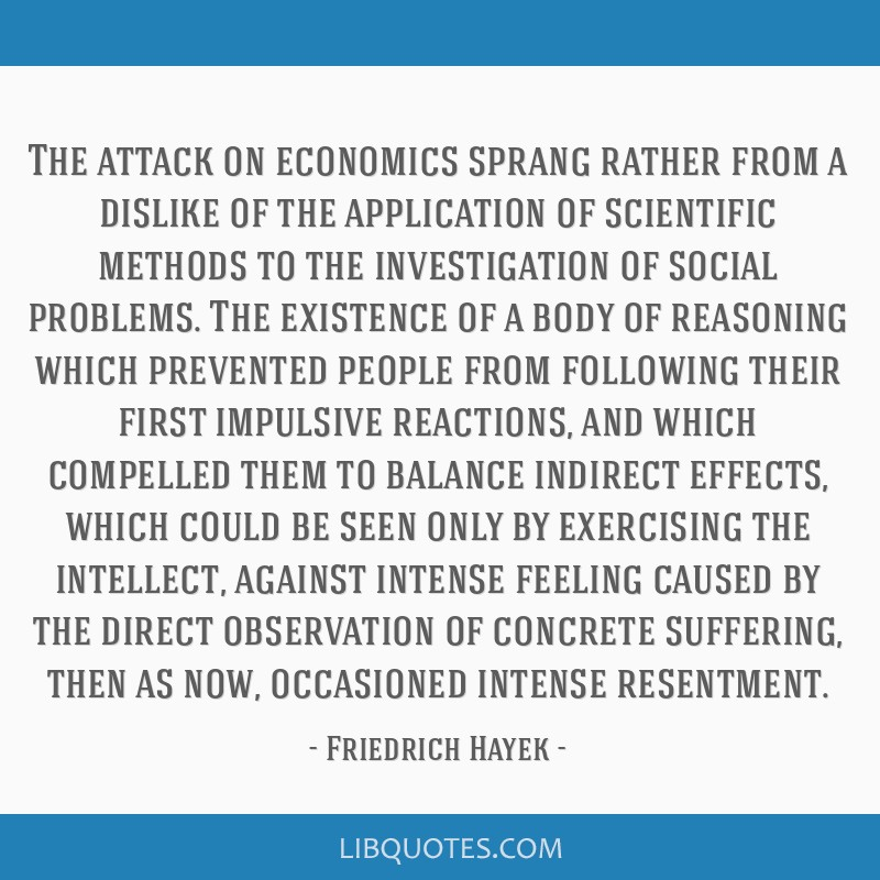 The attack on economics sprang rather from a dislike of the application of scientific methods to the investigation of social problems. The existence...