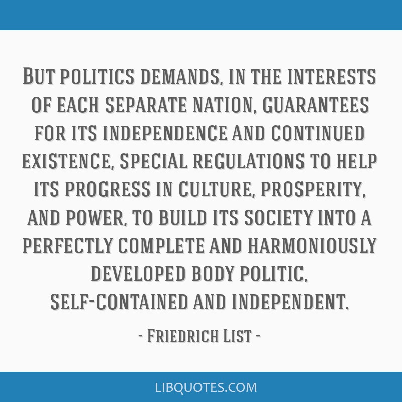 But politics demands, in the interests of each separate nation, guarantees for its independence and continued existence, special regulations to help...