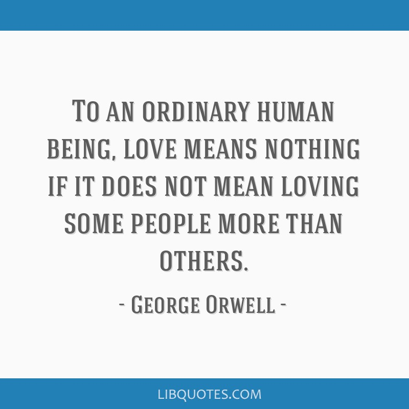 To An Ordinary Human Being Love Means Nothing If It Does Not Mean