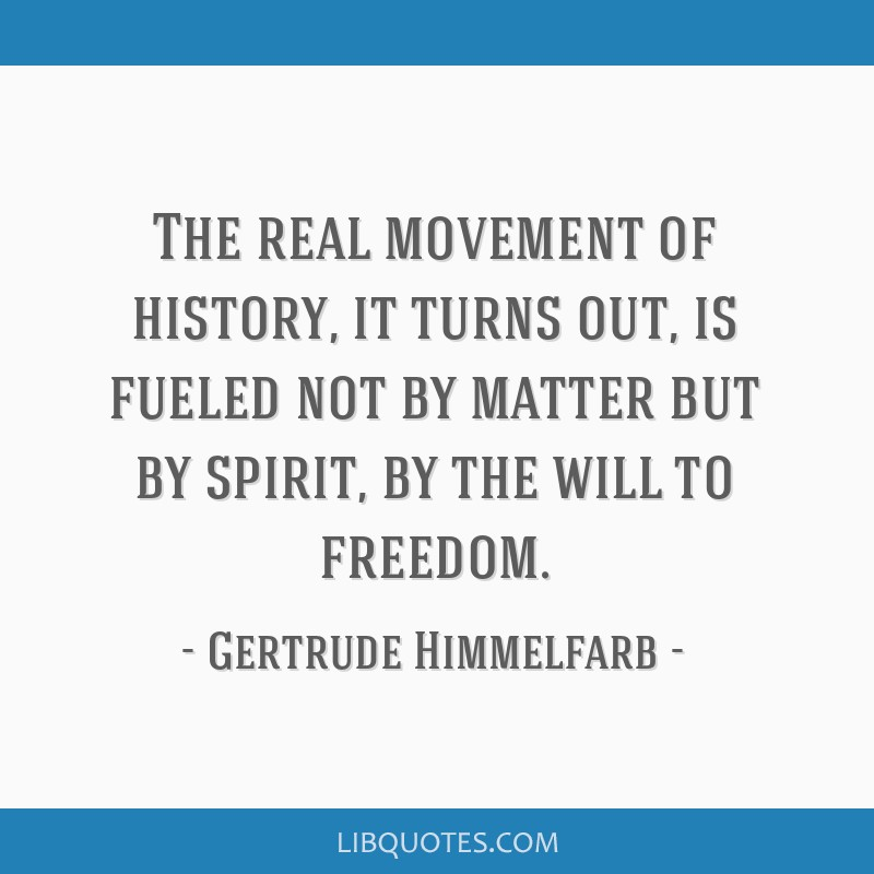 The real movement of history, it turns out, is fueled not by matter but by spirit, by the will to freedom.