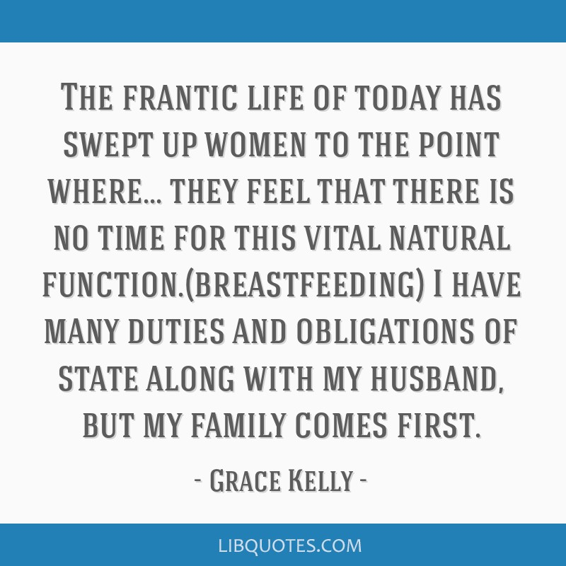 The frantic life of today has swept up women to the point where... they feel that there is no time for this vital natural function.(breastfeeding) I...