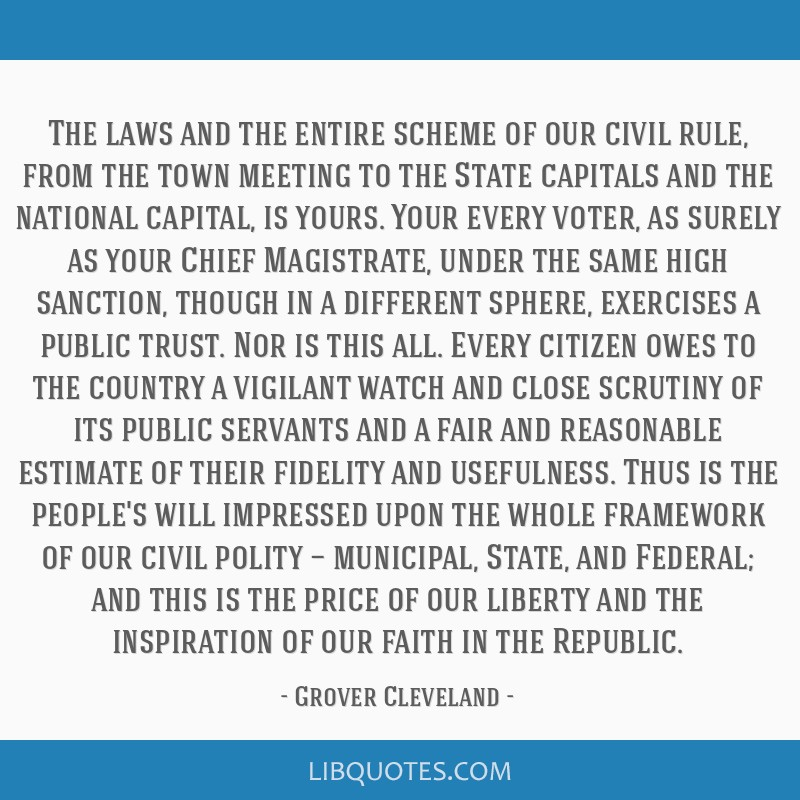 The laws and the entire scheme of our civil rule, from the town meeting to the State capitals and the national capital, is yours. Your every voter,...