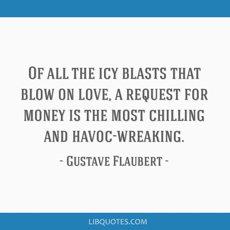Of all the icy blasts that blow on love, a request for money is the most chilling and havoc-wreaking.