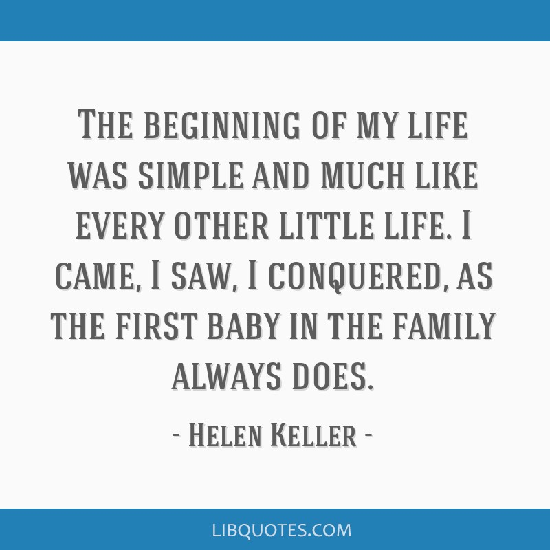 The beginning of my life was simple and much like every other little life. I came, I saw, I conquered, as the first baby in the family always does.