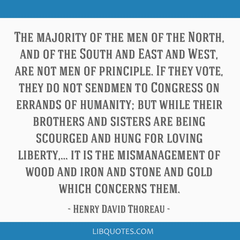 The majority of the men of the North, and of the South and East and West, are not men of principle. If they vote, they do not sendmen to Congress on...