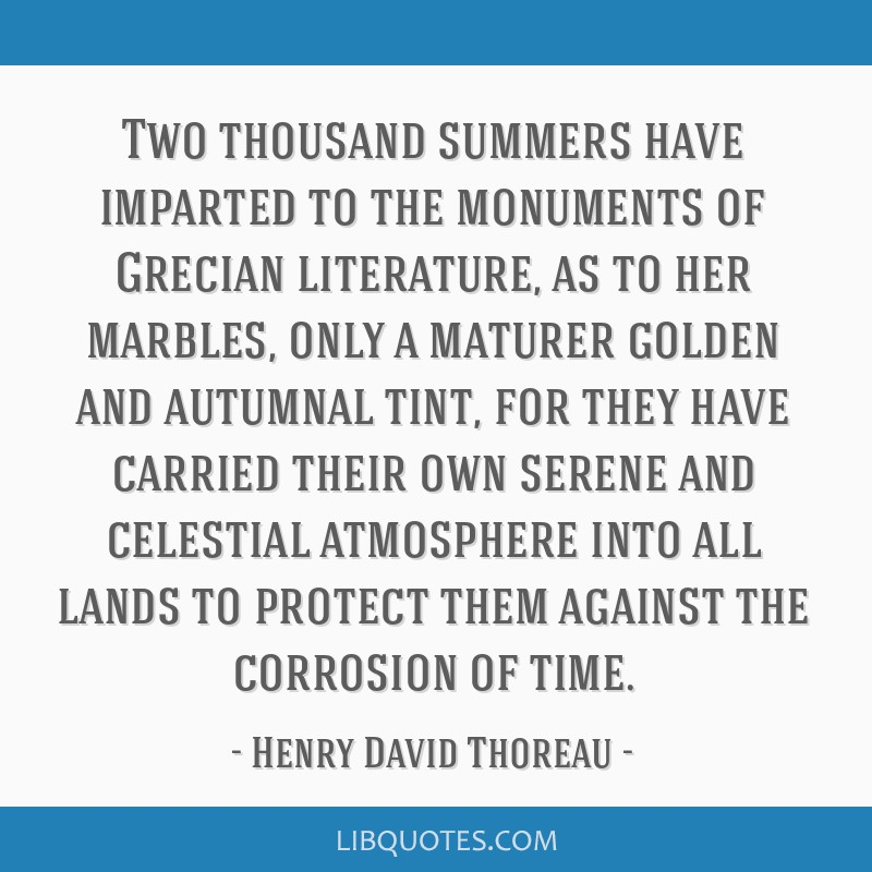 Two thousand summers have imparted to the monuments of Grecian literature, as to her marbles, only a maturer golden and autumnal tint, for they have...