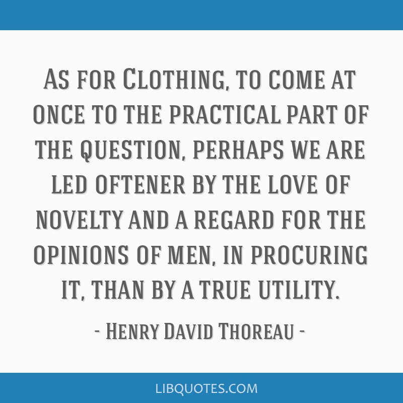 As for Clothing, to come at once to the practical part of the question, perhaps we are led oftener by the love of novelty and a regard for the...