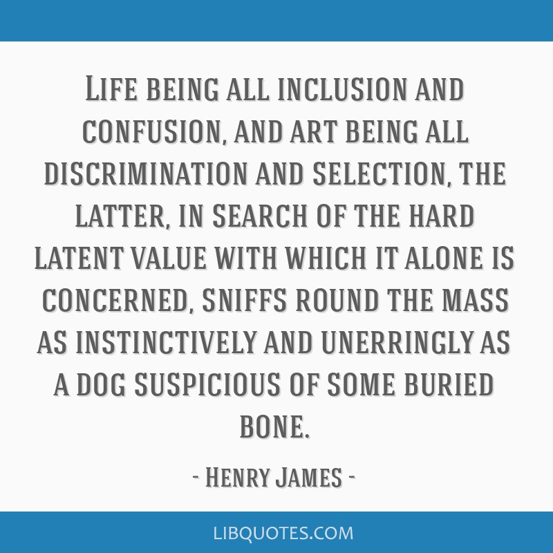 Life Being All Inclusion And Confusion And Art Being All