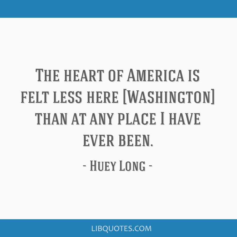 The Heart Of America Is Felt Less Here Washington Than At Any