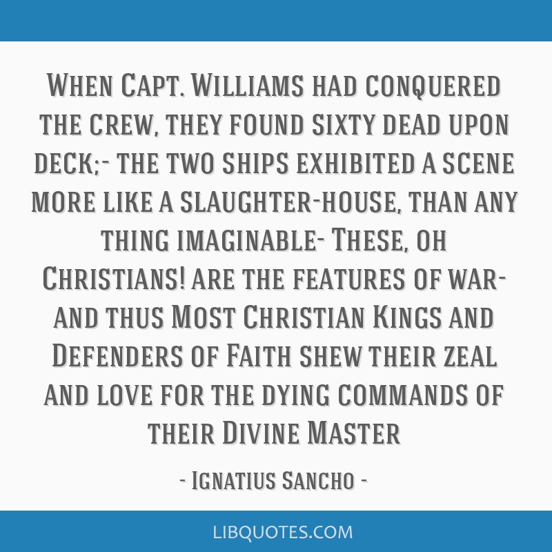 When Capt. Williams had conquered the crew, they found sixty dead upon deck;- the two ships exhibited a scene more like a slaughter-house, than any...