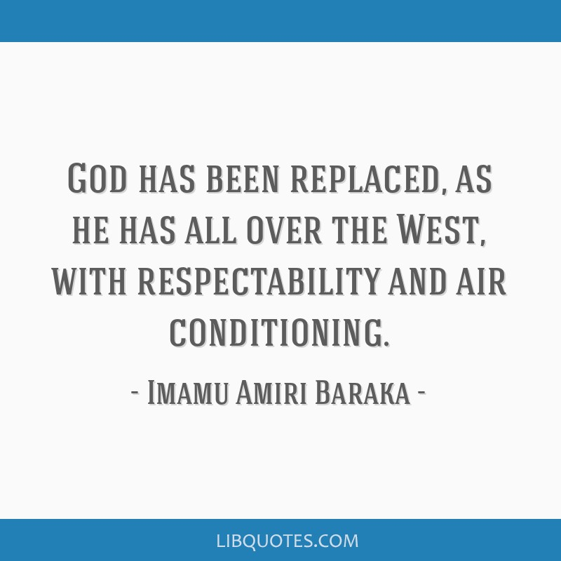 God has been replaced, as he has all over the West, with respectability and air conditioning.