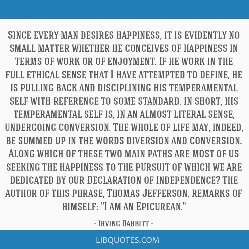 Since every man desires happiness, it is evidently no small matter whether he conceives of happiness in terms of work or of enjoyment. If he work in...
