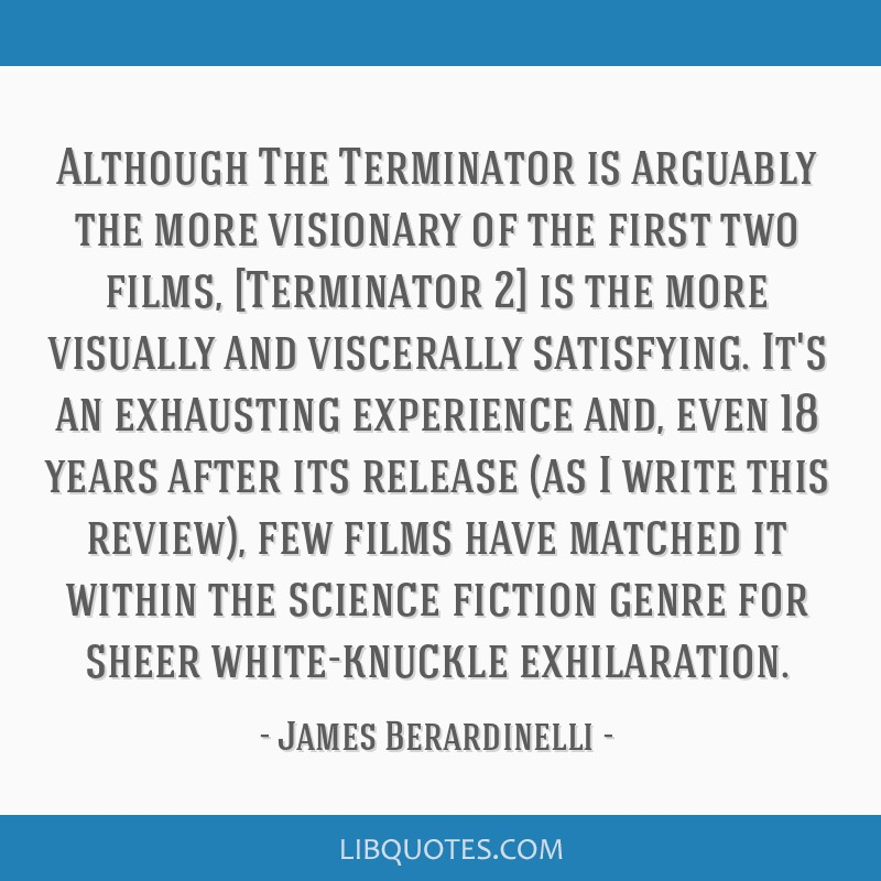 Although The Terminator is arguably the more visionary of the first two films, [Terminator 2] is the more visually and viscerally satisfying. It's an ...