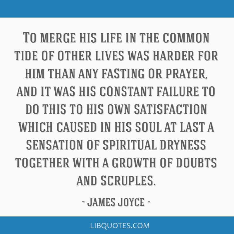 To merge his life in the common tide of other lives was harder for him than any fasting or prayer, and it was his constant failure to do this to his...
