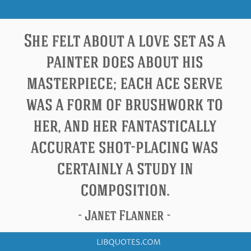She felt about a love set as a painter does about his masterpiece; each ace serve was a form of brushwork to her, and her fantastically accurate...