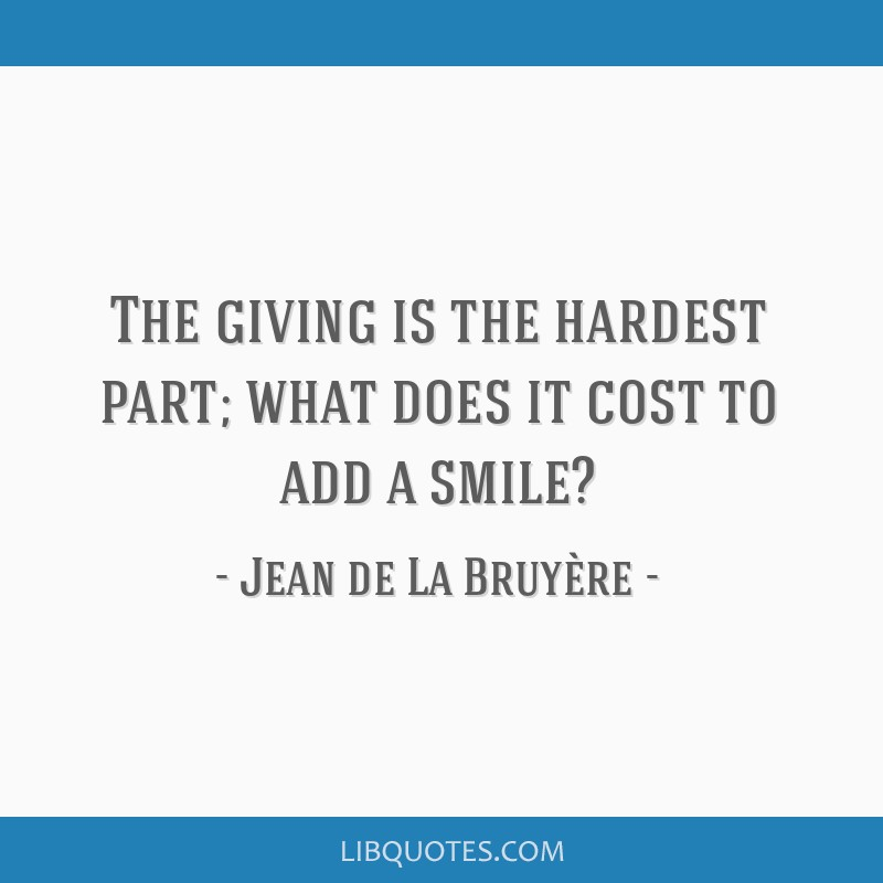 The giving is the hardest part; what does it cost to add a smile?