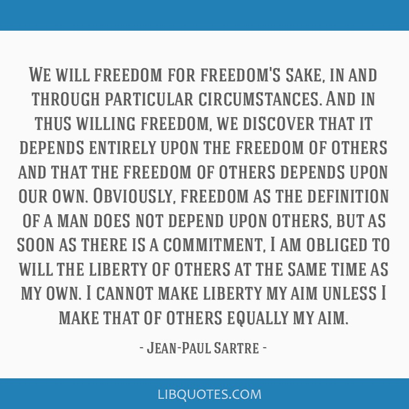 We will freedom for freedom's sake, in and through ...