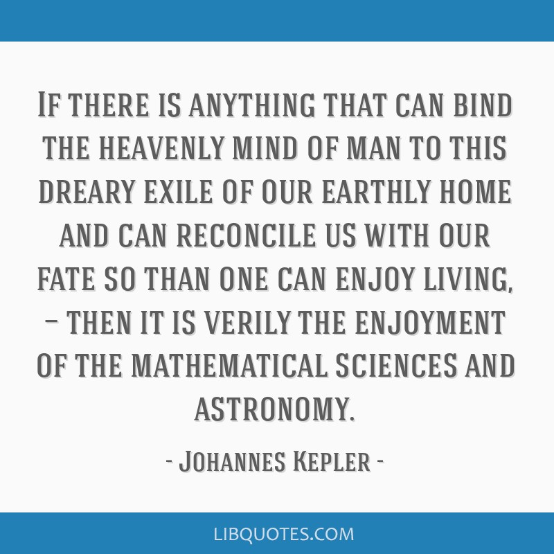 If there is anything that can bind the heavenly mind of man to this dreary exile of our earthly home and can reconcile us with our fate so than one...