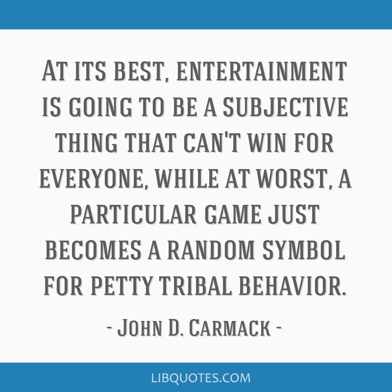At its best, entertainment is going to be a subjective thing that can't win for everyone, while at worst, a particular game just becomes a random...