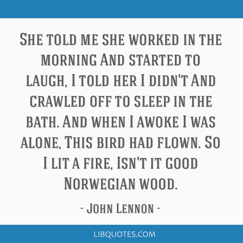 She told me she worked in the morning And started to laugh, I told her I didn't And crawled off to sleep in the bath. And when I awoke I was alone,...