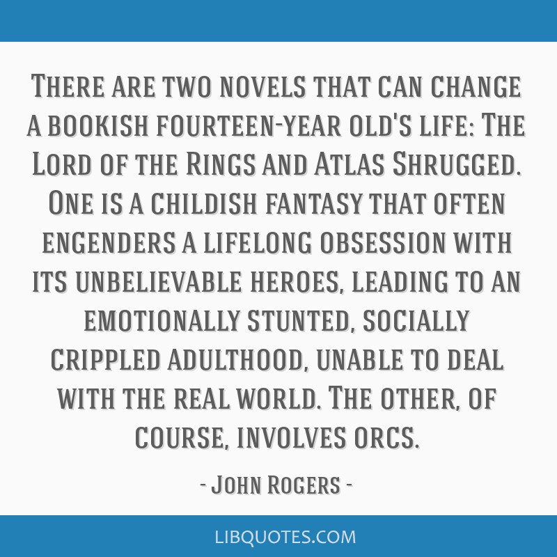 There are two novels that can change a bookish fourteen-year olds life  The Lord of