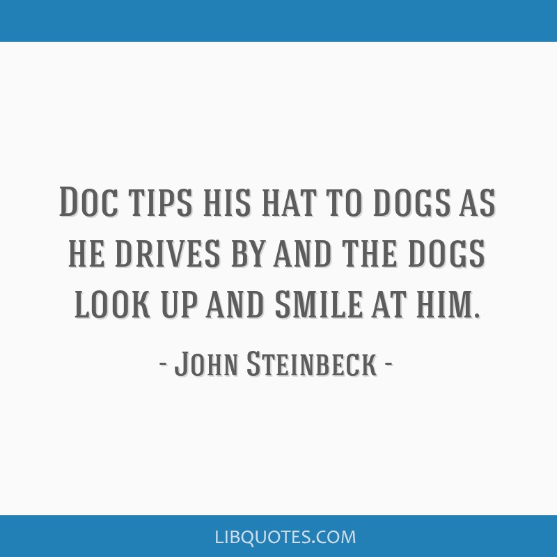 Doc tips his hat to dogs as he drives by and the dogs look up and smile at him.