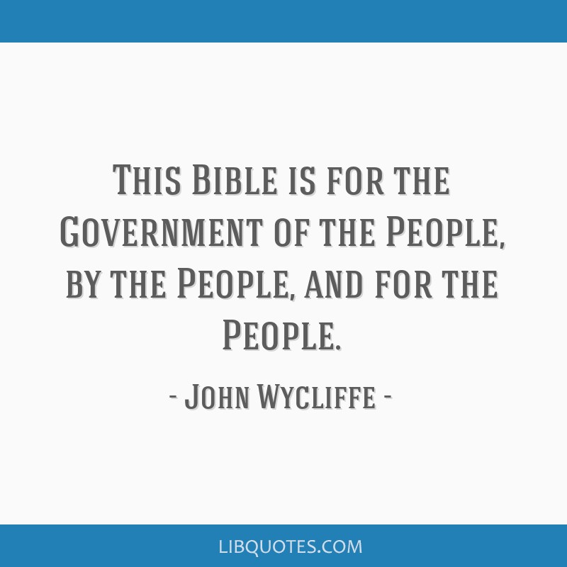 This Bible is for the Government of the People, by the People, and for the People.