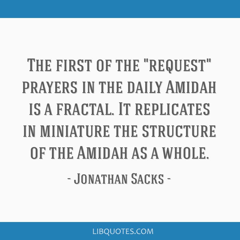 The first of the request prayers in the daily Amidah is a fractal