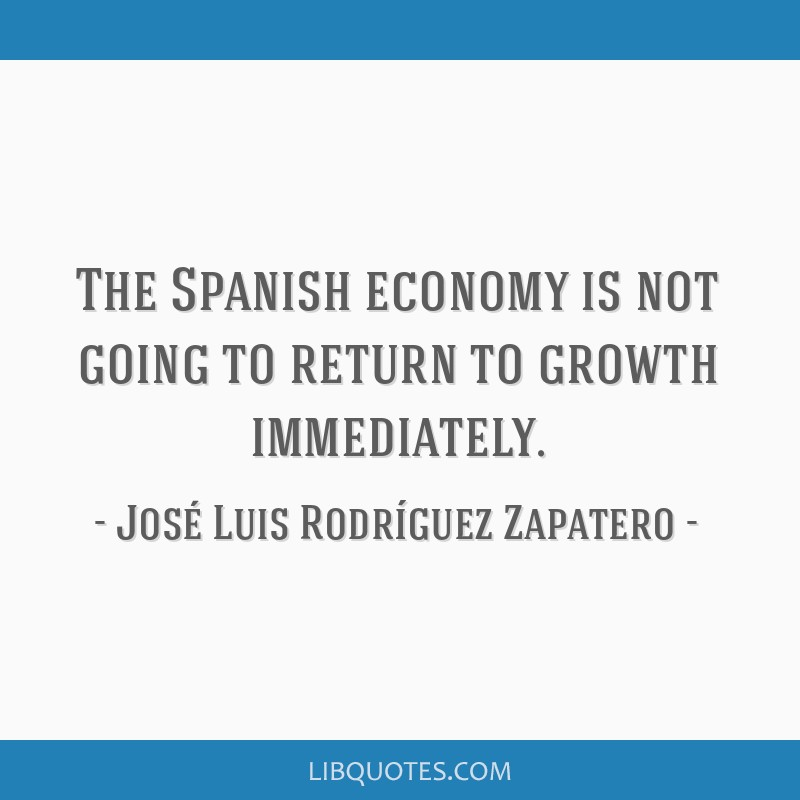 The Spanish economy is not going to return to growth immediately.