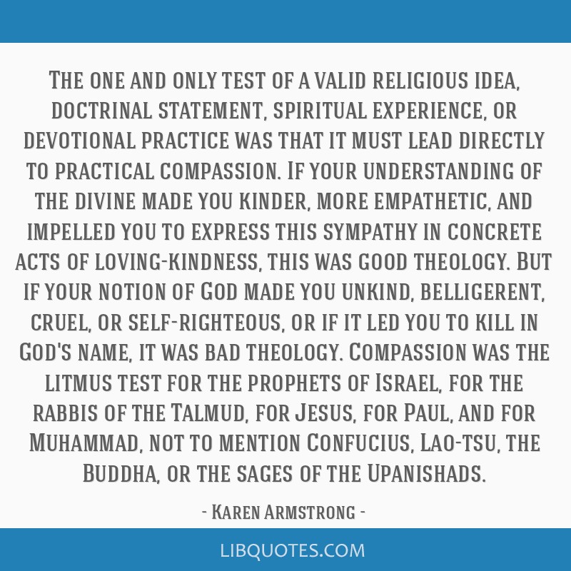 The one and only test of a valid religious idea, doctrinal statement, spiritual experience, or devotional practice was that it must lead directly to...