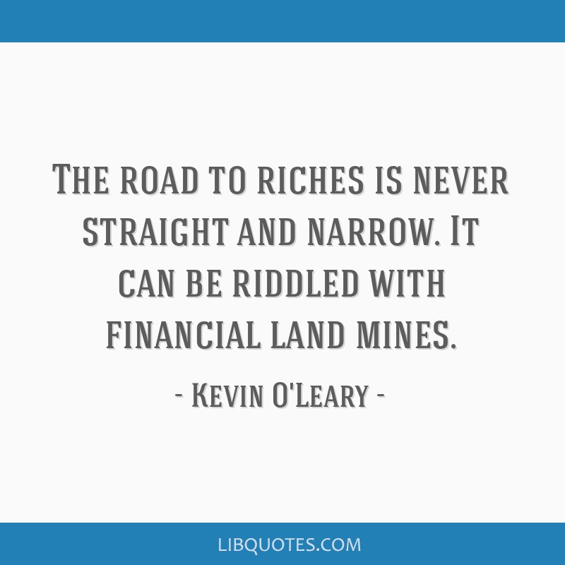 The road to riches is never straight and narrow. It can be riddled with financial land mines.