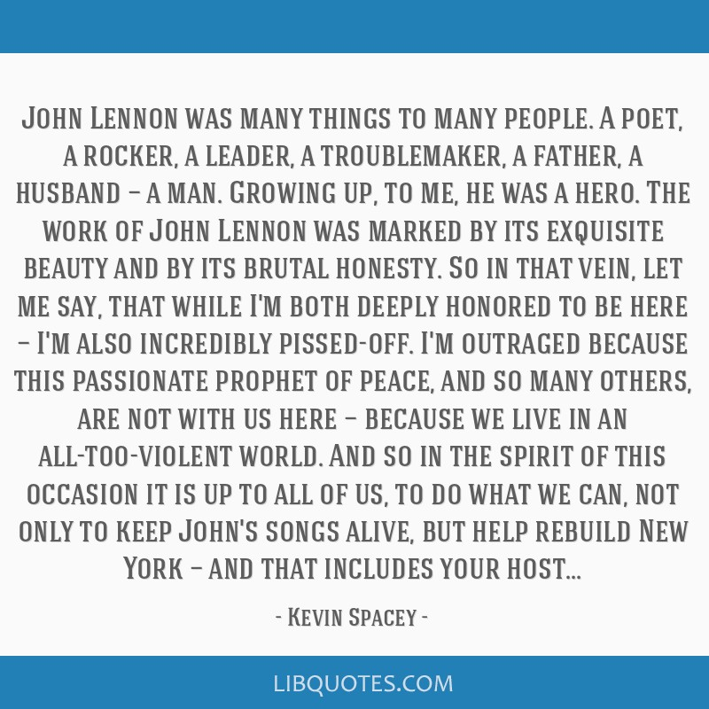 John Lennon was many things to many people. A poet, a rocker, a leader, a troublemaker, a father, a husband — a man. Growing up, to me, he was a...