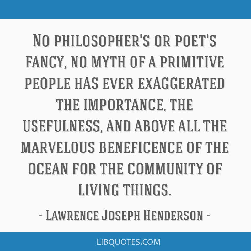 No philosopher's or poet's fancy, no myth of a primitive people has ever exaggerated the importance, the usefulness, and above all the marvelous...