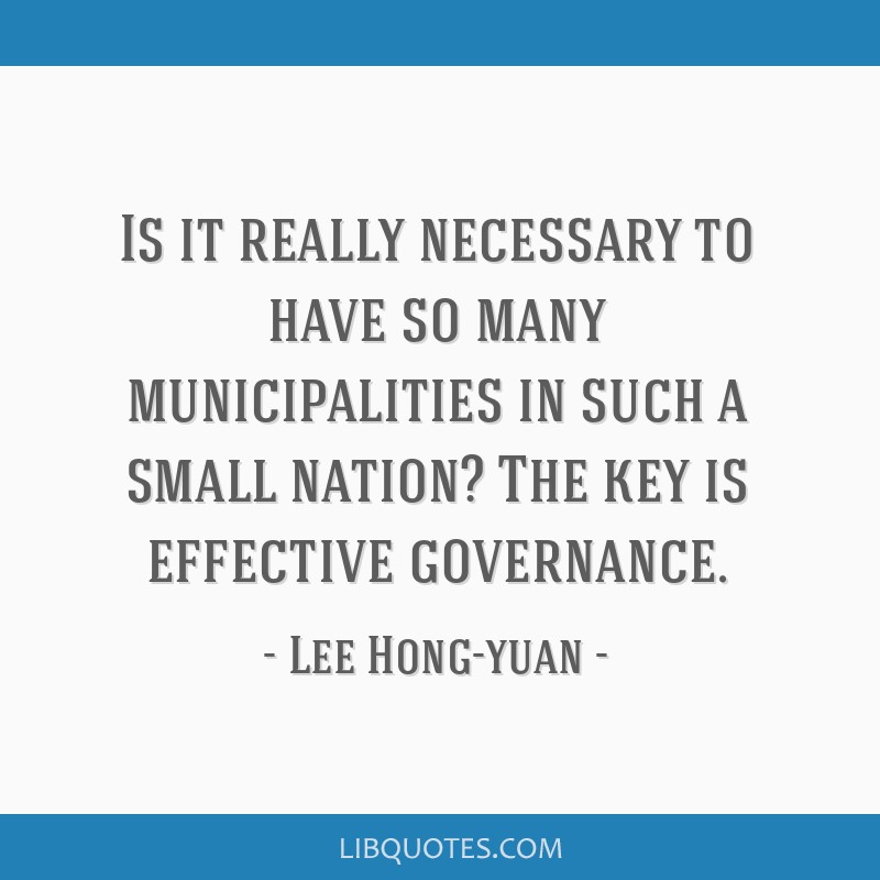 Is it really necessary to have so many municipalities in such a small nation? The key is effective governance.