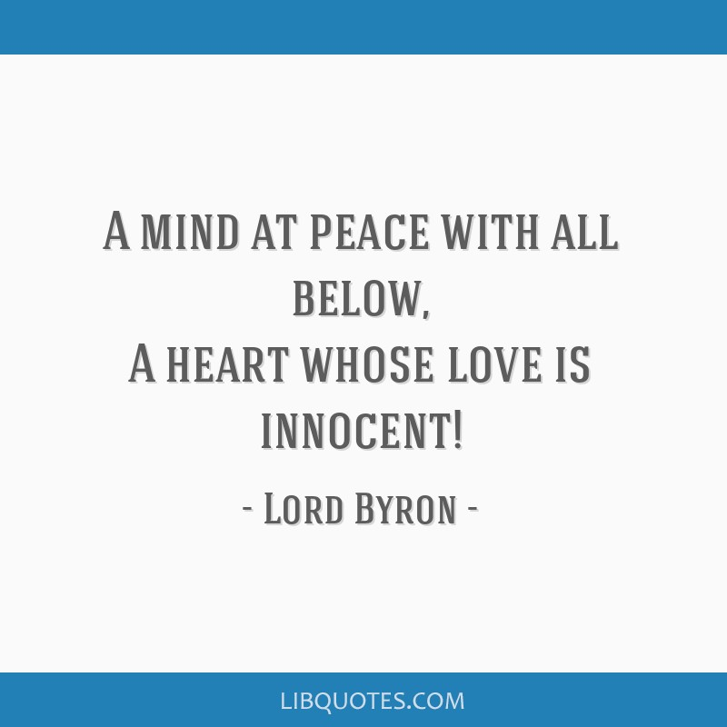 A mind at peace with all below, A heart whose love is innocent!