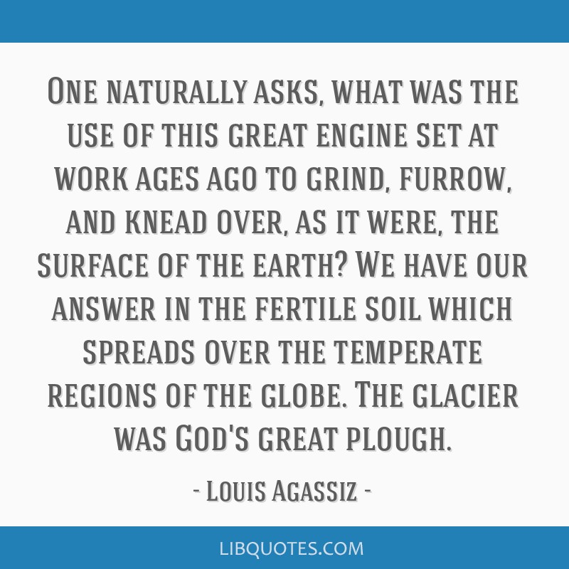 One naturally asks, what was the use of this great engine set at work ages ago to grind, furrow, and knead over, as it were, the surface of the...