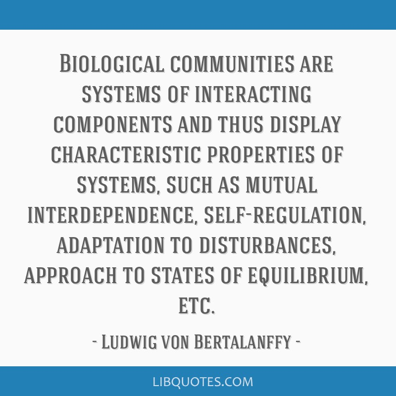 Biological communities are systems of interacting components and thus display characteristic properties of systems, such as mutual interdependence,...