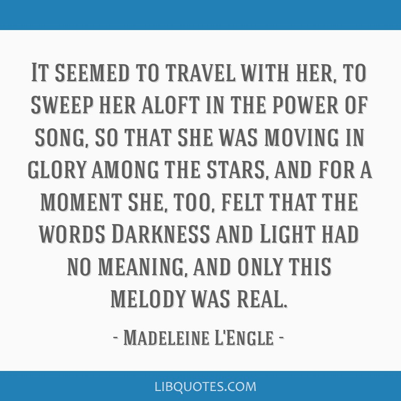 It seemed to travel with her, to sweep her aloft in the