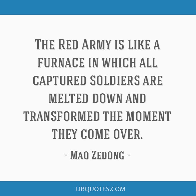 The Red Army is like a furnace in which all captured soldiers are melted down and transformed the moment they come over.