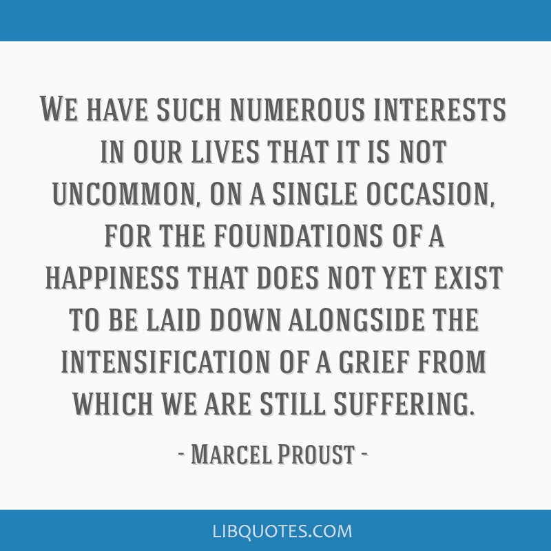 We have such numerous interests in our lives that it is not uncommon, on a single occasion, for the foundations of a happiness that does not yet...