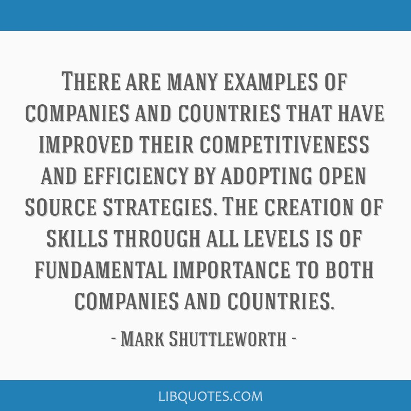 There are many examples of companies and countries that have improved their competitiveness and efficiency by adopting open source strategies. The...