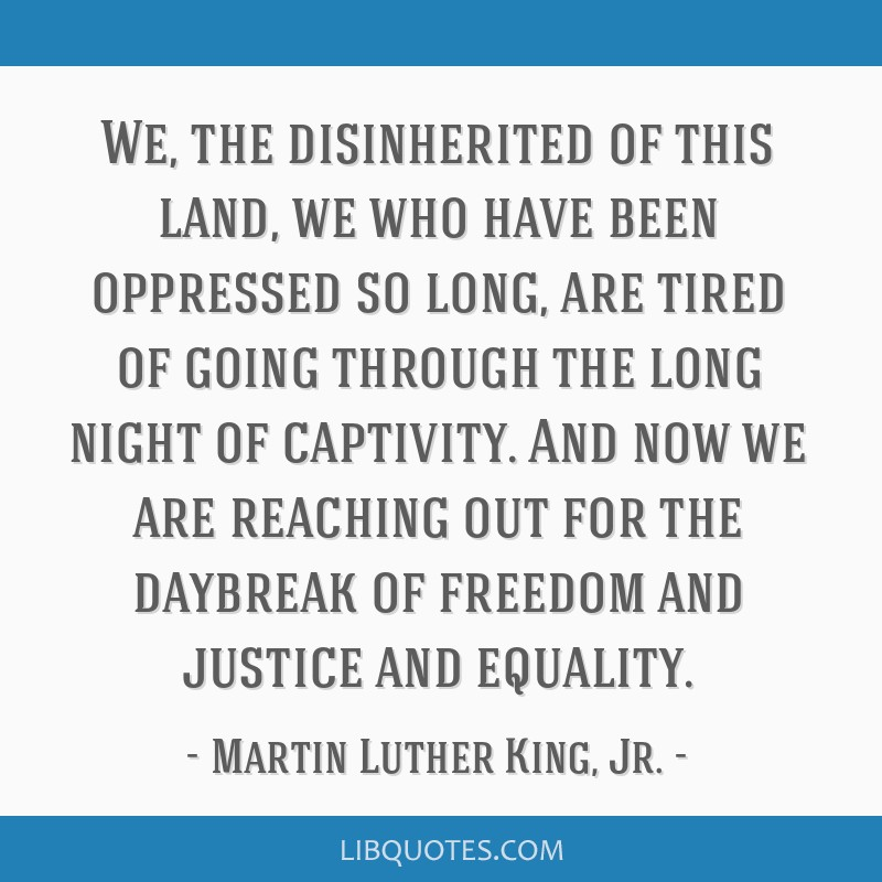 We The Disinherited Of This Land We Who Have Been Oppressed So