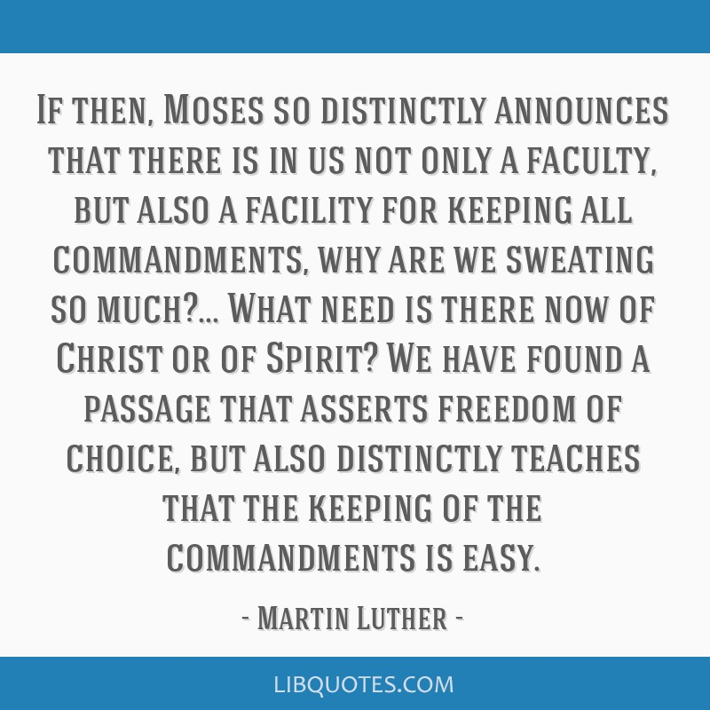 If then, Moses so distinctly announces that there is in us not only a faculty, but also a facility for keeping all commandments, why are we sweating...