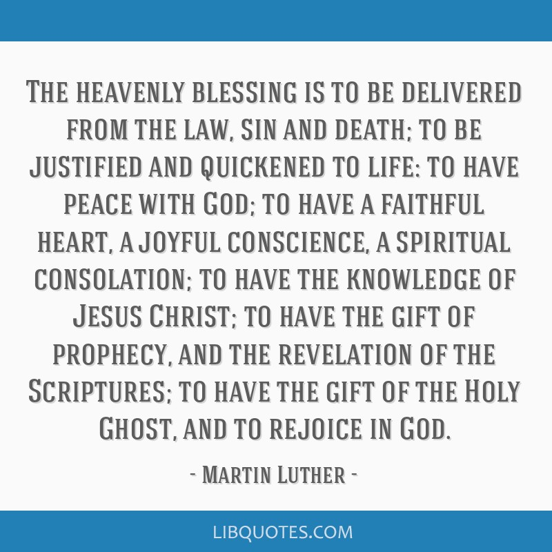 The heavenly blessing is to be delivered from the law, sin and death; to be justified and quickened to life: to have peace with God; to have a...