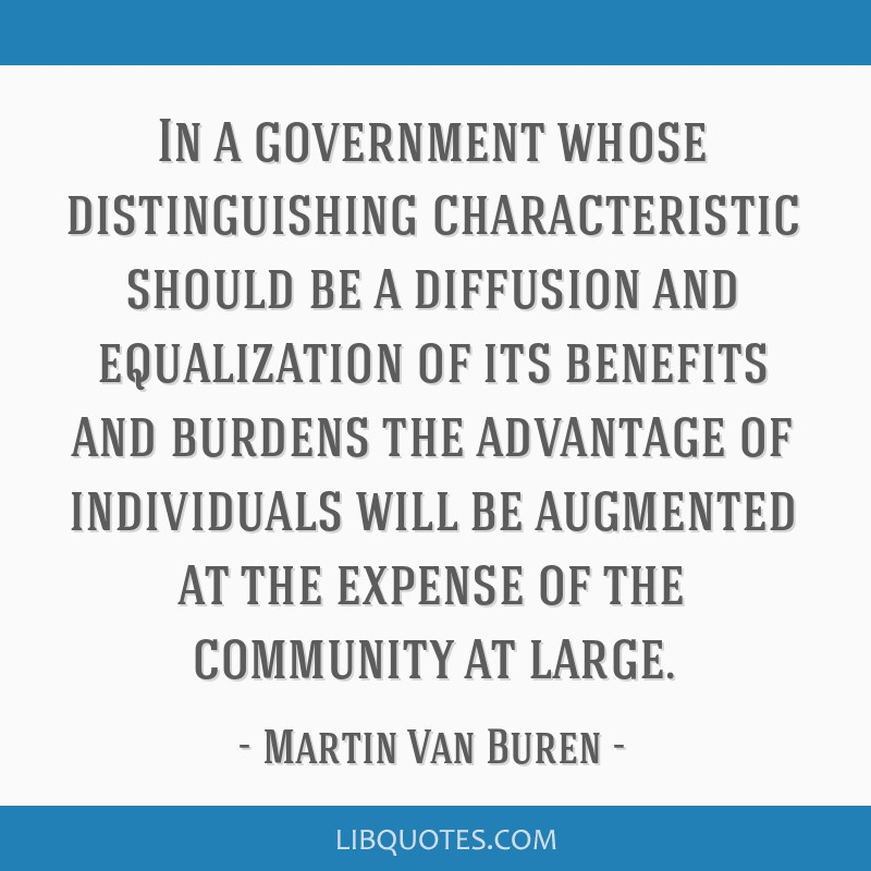 In a government whose distinguishing characteristic should be a diffusion and equalization of its benefits and burdens the advantage of individuals...